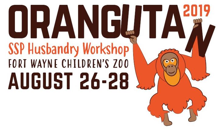 2019 Orangutan SSP Husbandry Workshop